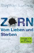 Cover-Bild zu Zorn - Vom Lieben und Sterben von Ludwig, Stephan