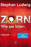 Cover-Bild zu Zorn - Wie sie töten (eBook) von Ludwig, Stephan