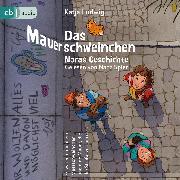 Cover-Bild zu Das Mauerschweinchen (Audio Download) von Ludwig, Katja