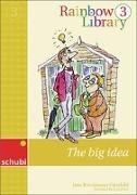 Cover-Bild zu Rainbow Library 3. The Big Idea von Brockmann-Fairchild, Jane