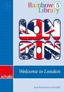 Cover-Bild zu Rainbow Library 5. Welcome to London von Brockmann-Faichild, Jane