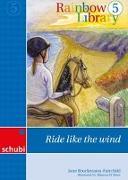 Cover-Bild zu Rainbow Library 5. Ride like the wind. Lesebuch von Brockmann-Faichild, Jane