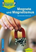 Cover-Bild zu Werkstatt kompakt: Magnete und Magnetismus - Kopiervorlagen mit Arbeitsblättern von Schmeiler, Jutta