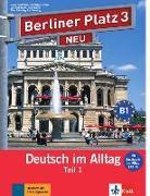 """Cover-Bild zu Berliner Platz 3 NEU in Teilbänden - Lehr- und Arbeitsbuch 3, Teil 1 mit Audio-CD und """"Im Alltag EXTRA"""" von Lemcke, Christiane"""