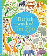 Cover-Bild zu Tierisch was los! Im Zoo von Robson, Kirsteen