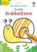 Cover-Bild zu Kleine Kreativ-Werkstatt - Ganz einfach ausmalen: So viele Krabbeltiere von Robson, Kirsteen