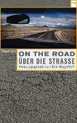 Cover-Bild zu On the Road / Über die Straße. Automobilität in Literatur, Film, Musik und Kunst