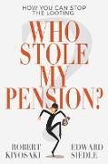 Cover-Bild zu Who Stole My Pension? (eBook) von Kiyosaki Robert