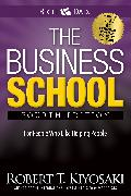 Cover-Bild zu The Business School von Kiyosaki, Robert T.