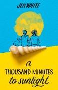 Cover-Bild zu A Thousand Minutes to Sunlight (eBook) von White, Jen