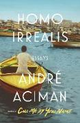 Cover-Bild zu Homo Irrealis (eBook) von Aciman, André