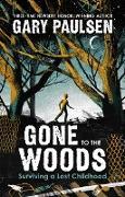 Cover-Bild zu Gone to the Woods (eBook) von Paulsen, Gary