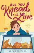 Cover-Bild zu All You Knead Is Love (eBook) von Guerrero, Tanya