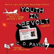Cover-Bild zu Youth in Revolt (Compilation): Youth in Revolt, Youth in Bondage, and Youth in Exile von Payne, C. D.