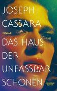 Cover-Bild zu Das Haus der unfassbar Schönen von Cassara, Joseph