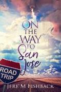 Cover-Bild zu On the Way to San Jose von Fishback, Jere' M.
