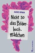 Cover-Bild zu Nicht so das Bilderbuchmädchen von Ofner, Agnes