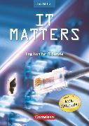 Cover-Bild zu IT Matters, Englisch für IT-Berufe, Second Edition, B1/B2, Schülerbuch von Thomson, Kenneth