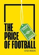 Cover-Bild zu The Price of Football Second Edition (eBook) von Maguire Kieran