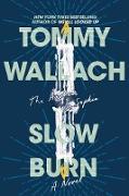 Cover-Bild zu Slow Burn (eBook) von Wallach, Tommy