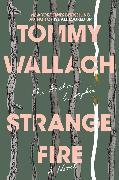 Cover-Bild zu Strange Fire von Wallach, Tommy