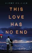 Cover-Bild zu This Love has no End (eBook) von Wallach, Tommy