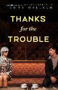 Cover-Bild zu Thanks for the Trouble (eBook) von Wallach, Tommy