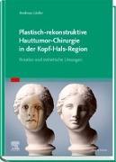 Cover-Bild zu Plastisch-rekonstruktive Hauttumor-Chirurgie in der Kopf-Hals-Region von Lösler, Andreas