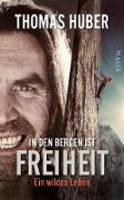 Cover-Bild zu In den Bergen ist Freiheit (eBook) von Huber, Thomas
