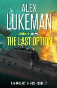 Cover-Bild zu The Last Option (The Project, #17) (eBook) von Lukeman, Alex