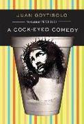 Cover-Bild zu A Cock-Eyed Comedy von Goytisolo, Juan