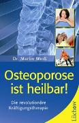 Cover-Bild zu Osteoporose ist heilbar! von Weiß, Dr. Martin