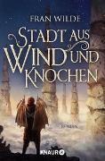 Cover-Bild zu Stadt aus Wind und Knochen von Wilde, Fran