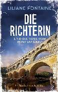 Cover-Bild zu Die Richterin und die Tote vom Pont du Gard von Fontaine, Liliane