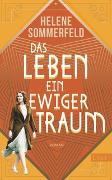 Cover-Bild zu Das Leben, ein ewiger Traum von Sommerfeld, Helene