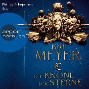 Cover-Bild zu Die Krone der Sterne (Ungekürzte Lesung) (Audio Download) von Meyer, Kai