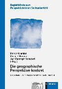 Cover-Bild zu Die geographische Perspektive konkret (eBook) von Schubert, Jan Christoph (Hrsg.)