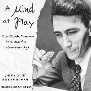 Cover-Bild zu A Mind at Play: How Claude Shannon Invented the Information Age von Goodman, Rob