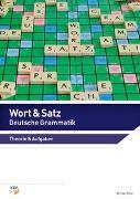 Cover-Bild zu Wort & Satz / Wort & Satz - Deutsche Grammatik von Ritter, Michael