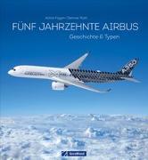 Cover-Bild zu Fünf Jahrzehnte Airbus von Figgen, Achim