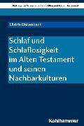 Cover-Bild zu Schlaf und Schlaflosigkeit im Alten Testament und seinen Nachbarkulturen (eBook) von Dällenbach, Ulrich