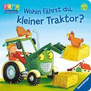 Cover-Bild zu Wohin fährst du, kleiner Traktor? von Penners, Bernd