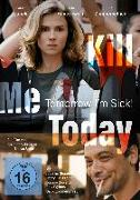 Cover-Bild zu Kill Me Today, Tomorrow I'm Sick! von Karin Hanczewski (Schausp.)