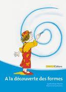 Cover-Bild zu A la découverte des formes von Bieder Boerlin, Agathe