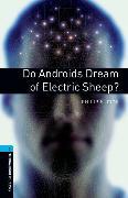 Cover-Bild zu Oxford Bookworms Library: Level 5:: Do Androids Dream of Electric Sheep? von Dick, Philip