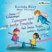 Cover-Bild zu Deine Schutzengel - Hab keine Angst, wenn's dunkel ist & Zusammen sind wir beste Freunde (Audio Download) von Riley, Lucinda