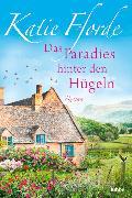 Cover-Bild zu Das Paradies hinter den Hügeln von Fforde, Katie