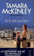 Cover-Bild zu Et le ciel sera bleu von McKinley, Tamara