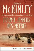 Cover-Bild zu Träume jenseits des Meeres (eBook) von McKinley, Tamara