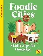 Cover-Bild zu MARCO POLO Foodie Cities von Schader, Juliane